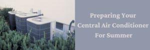 Preparing Your Central Air Conditioner For Summer